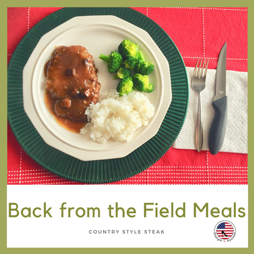 Back from the Field Meals: Country Style Steak