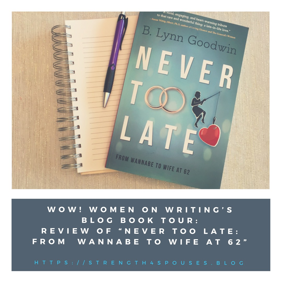 "WOW! Women on Writing's Blog Book Tour: Review of ""Never Too Late: From Wannabe to Wife at 62"""