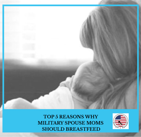 Top 5 Reasons Why Military Spouses Should Breastfeed