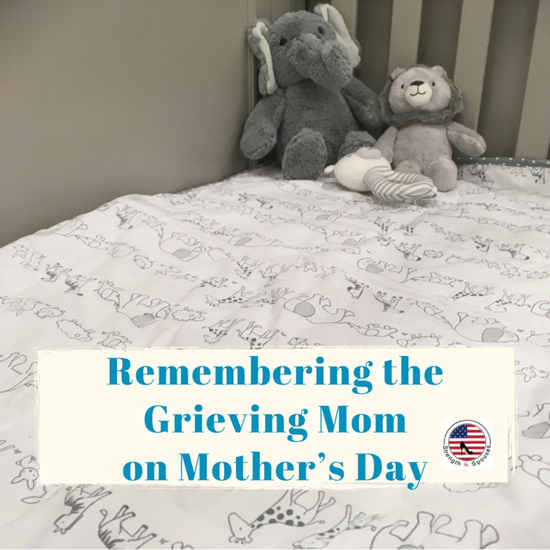 Remembering the Grieving Mom on Mother's Day