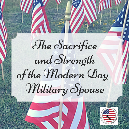 The Sacrifice and Strength of the Modern Day Military Spouse