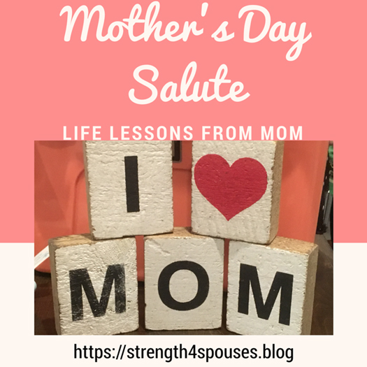 Mother's Day Salute: Life Lessons from Mom