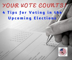 Your Vote Counts! 4 Tips for Voting in the Upcoming Elections